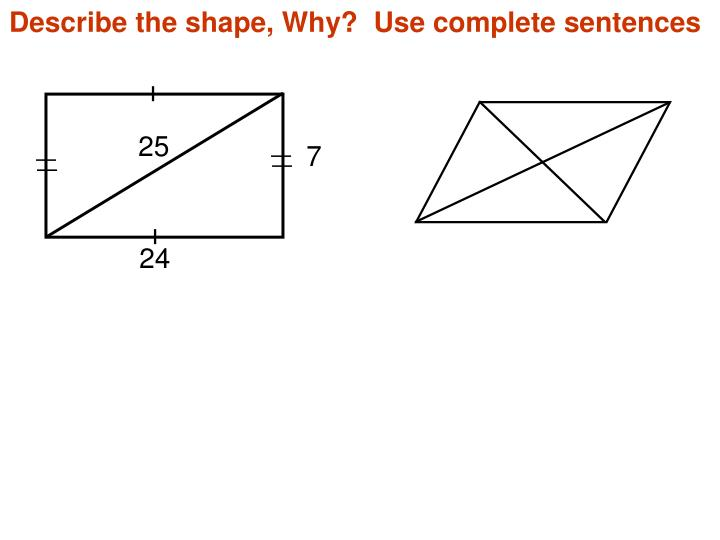 Describe the shape, Why?  Use complete sentences