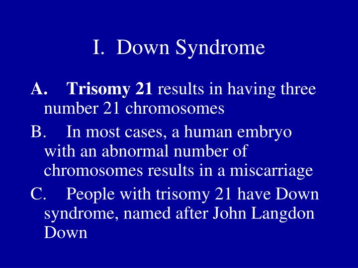 I.  Down Syndrome