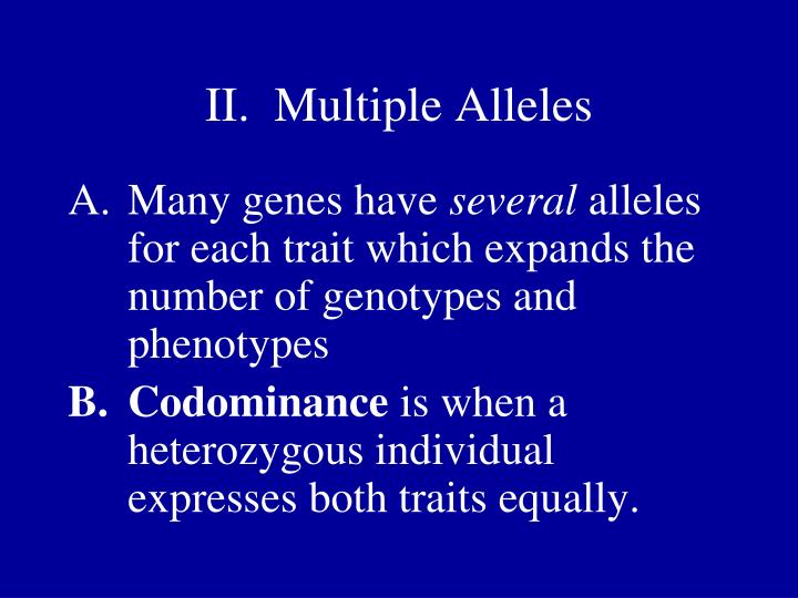 II.  Multiple Alleles
