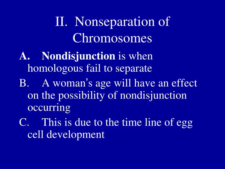 II.  Nonseparation of Chromosomes