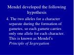 mendel developed the following hypothesis1