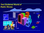 the cluttered world of radio waves