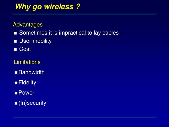 Why go wireless ?