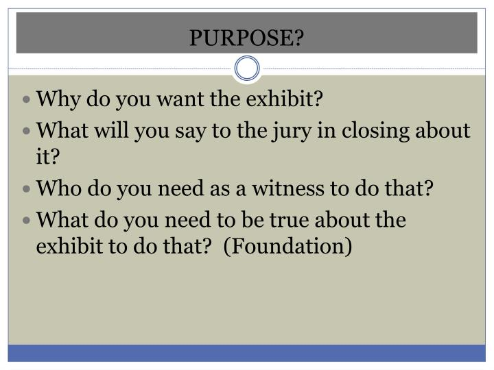 PURPOSE?