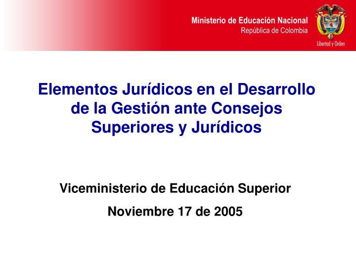 Elementos Jurídicos en el Desarrollo de la Gestión ante Consejos Superiores y Jurídicos