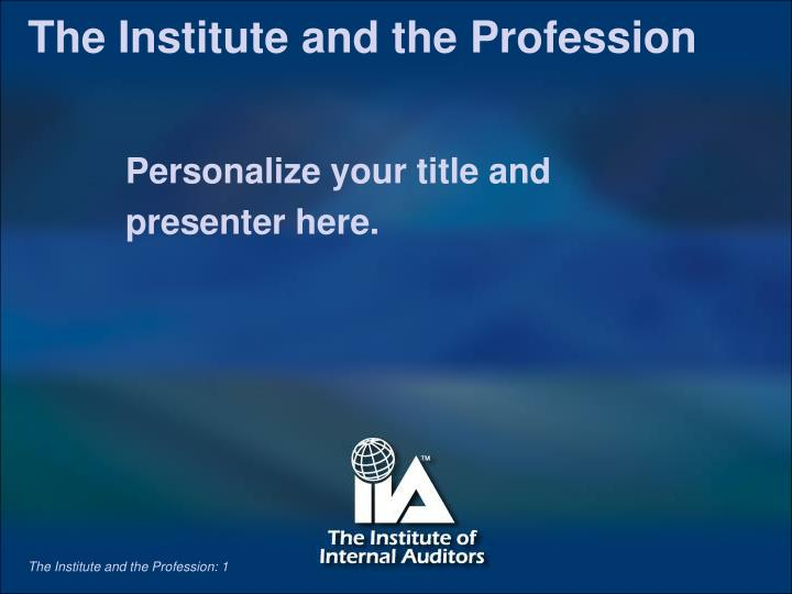 The institute and the profession