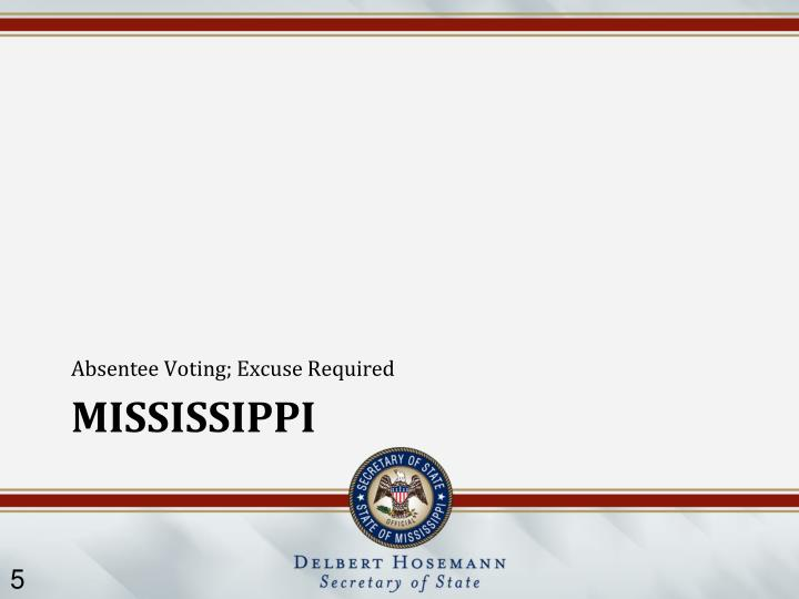 Absentee Voting; Excuse Required