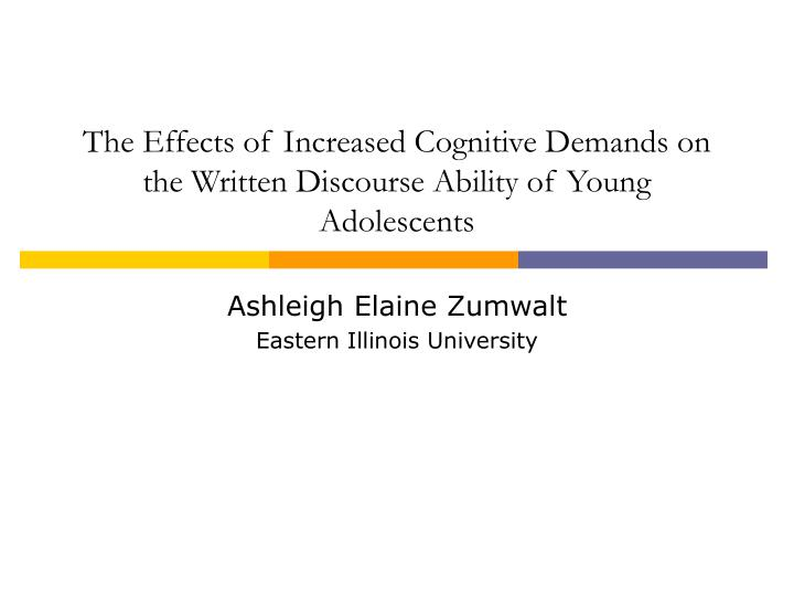 The effects of increased cognitive demands on the written discourse ability of young adolescents