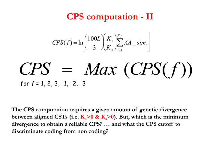 CPS computation - II