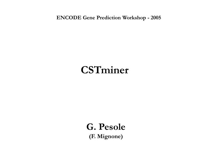 ENCODE Gene Prediction Workshop - 2005