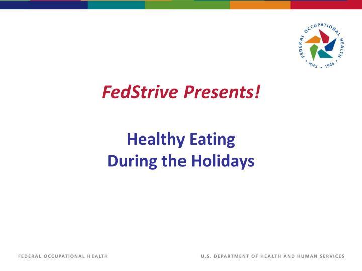 FedStrive Presents!