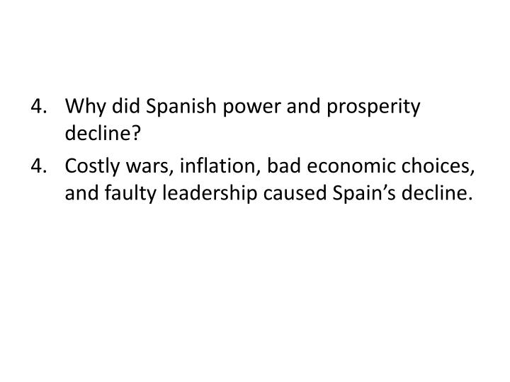 Why did Spanish power and prosperity decline?