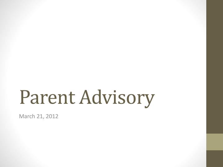 Parent advisory