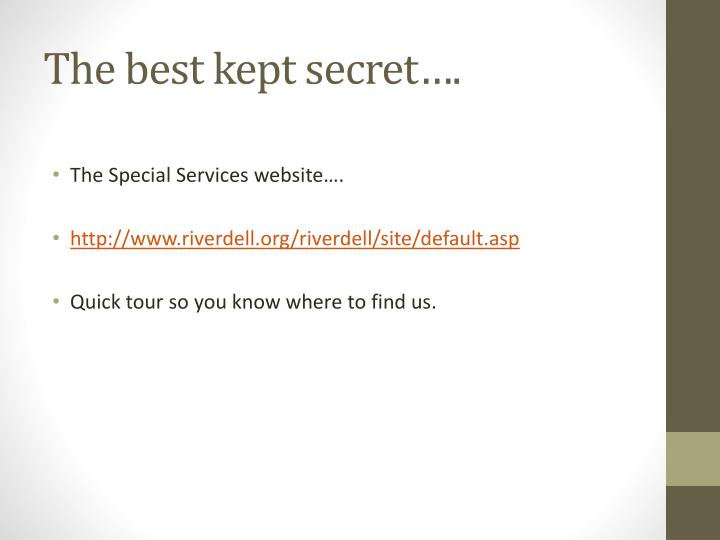 The best kept secret….