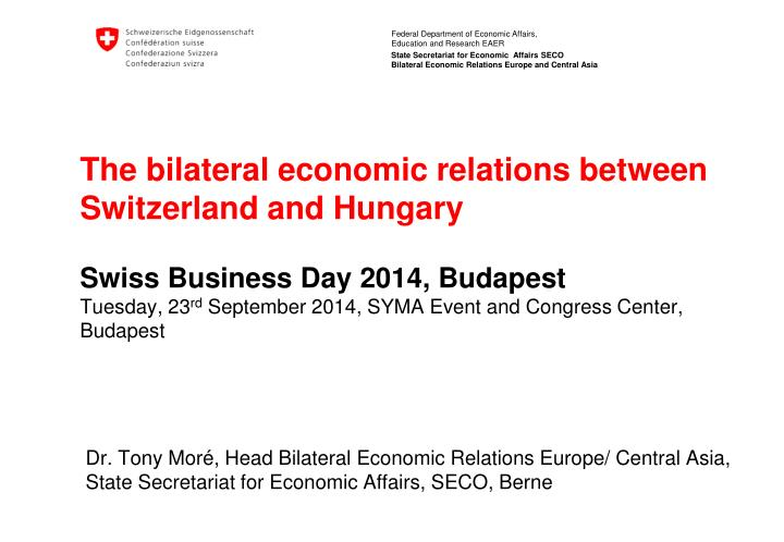 The bilateral economic relations between Switzerland and Hungary