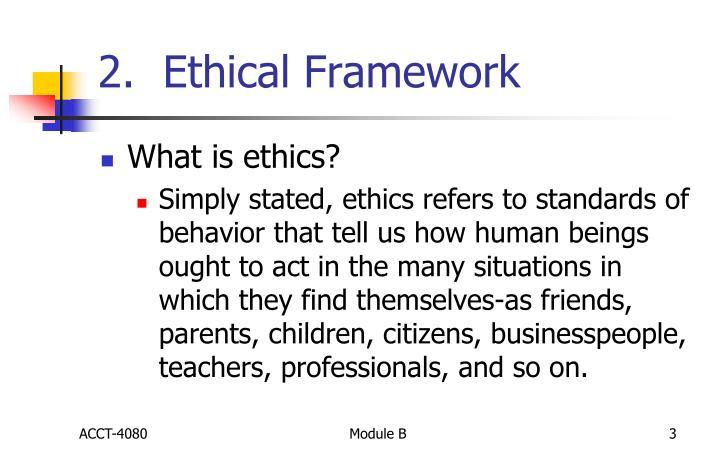 2.  Ethical Framework