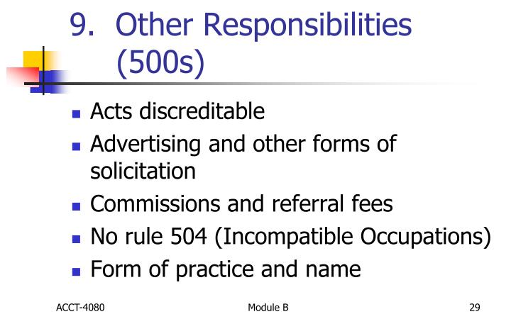 9.  Other Responsibilities