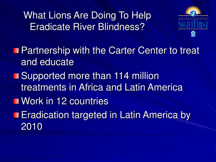 What Lions Are Doing To Help Eradicate River Blindness?