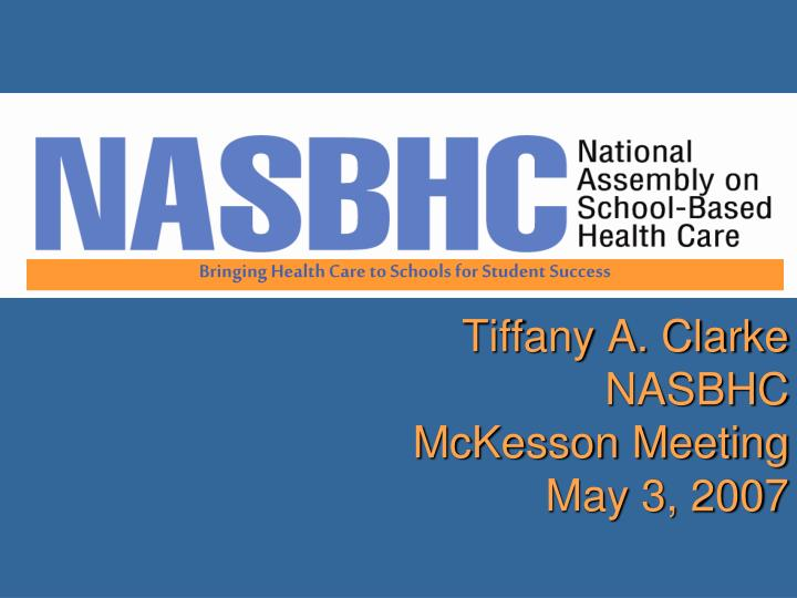 Tiffany a clarke nasbhc mckesson meeting may 3 2007