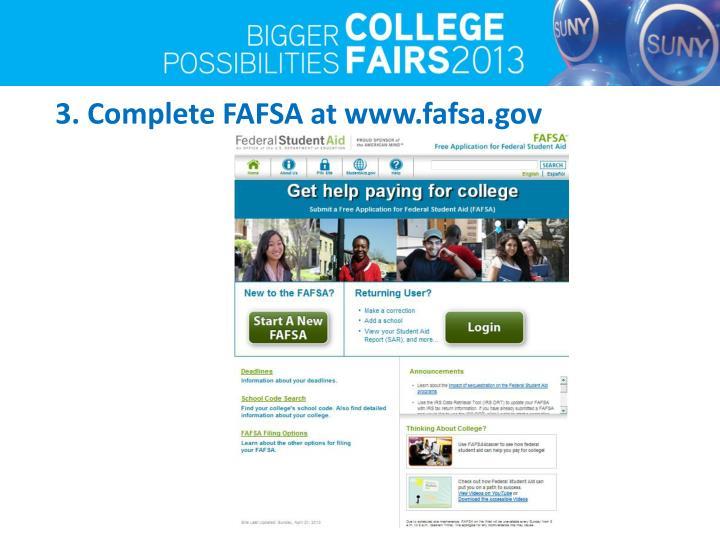 3. Complete FAFSA at www.fafsa.gov