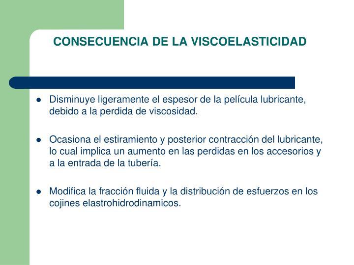 CONSECUENCIA DE LA VISCOELASTICIDAD