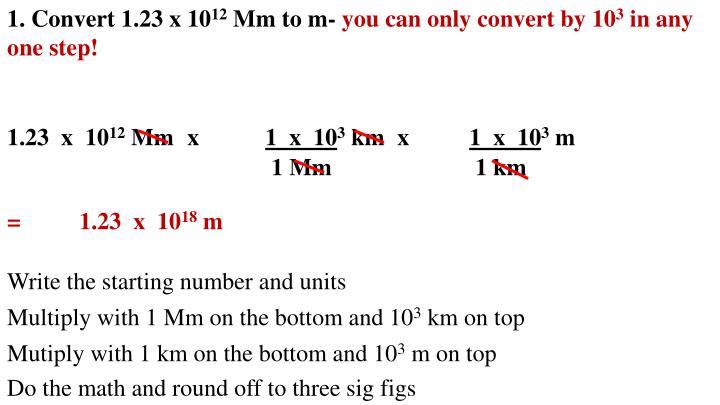 1. Convert 1.23 x 10