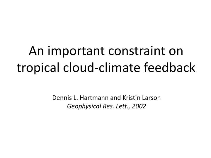 An important constraint on tropical cloud-climate feedback