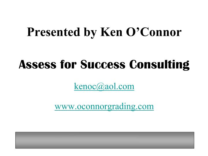 Presented by Ken O'Connor