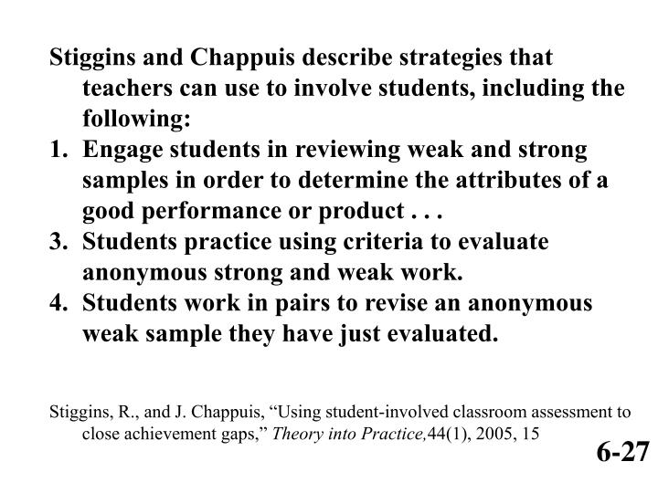 Stiggins and Chappuis describe strategies that teachers can use to involve students, including the following: