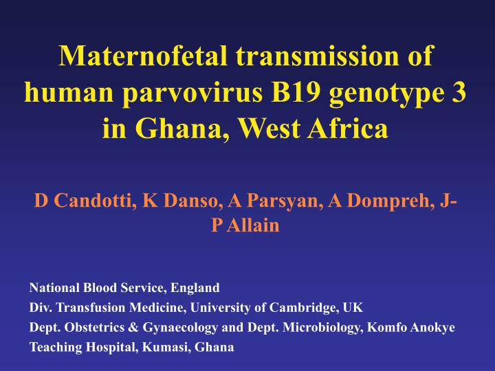 Maternofetal transmission of human parvovirus b19 genotype 3 in ghana west africa