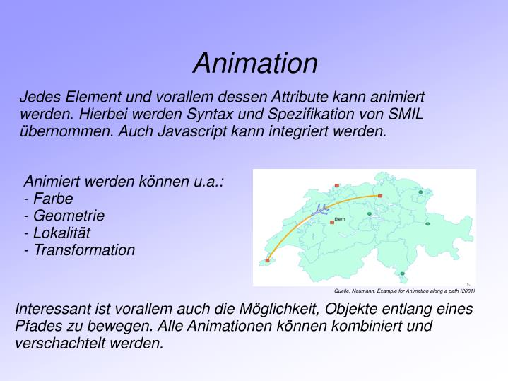 Quelle: Neumann, Example for Animation along a path (2001)