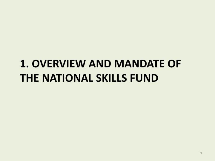 1. OVERVIEW AND MANDATE OF THE NATIONAL SKILLS FUND
