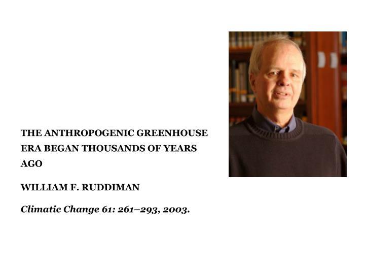 THE ANTHROPOGENIC GREENHOUSE ERA