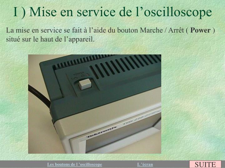 I ) Mise en service de l'oscilloscope