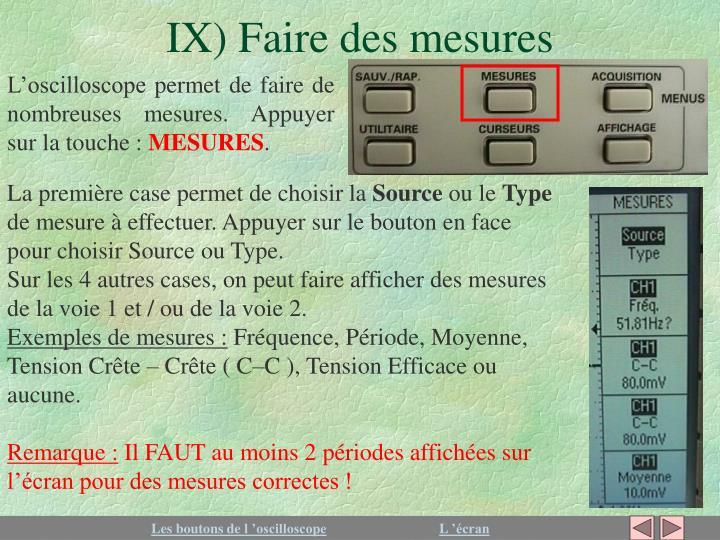 IX) Faire des mesures