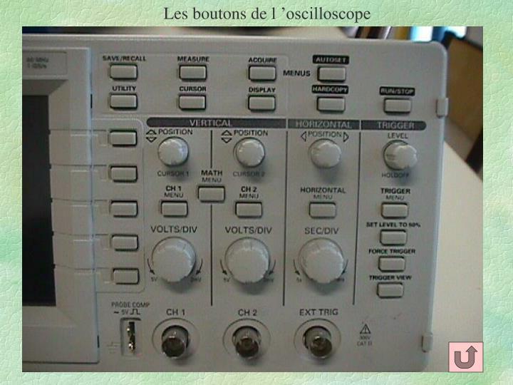 Les boutons de l'oscilloscope