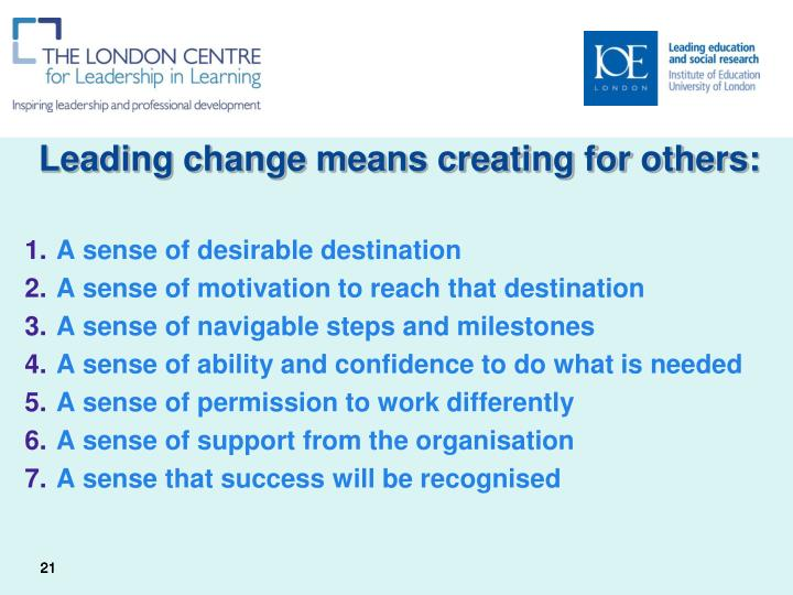 Leading change means creating for others: