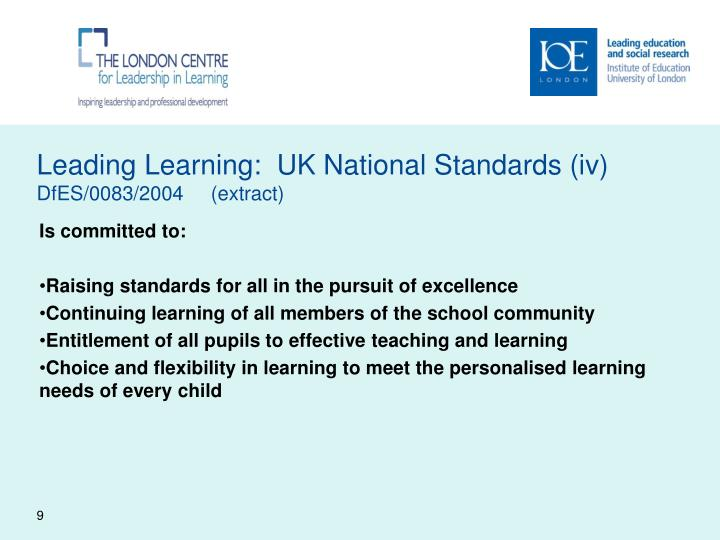 Leading Learning:  UK National Standards (iv)