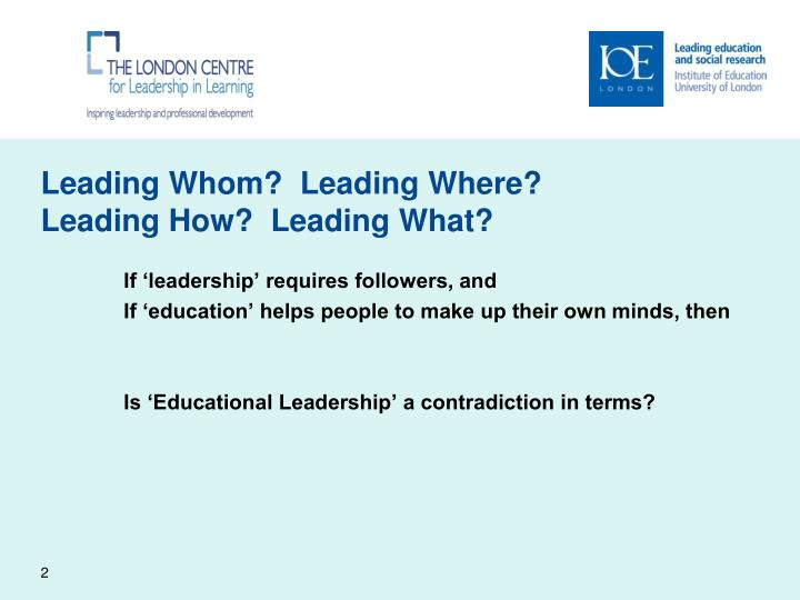 Leading whom leading where leading how leading what