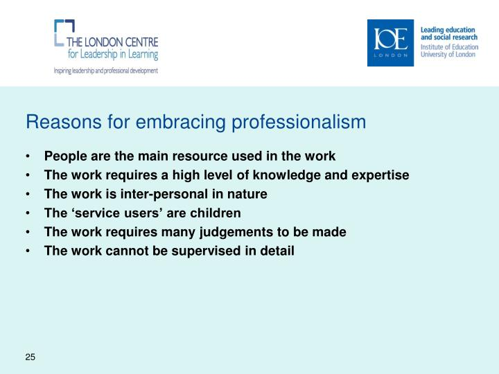 Reasons for embracing professionalism