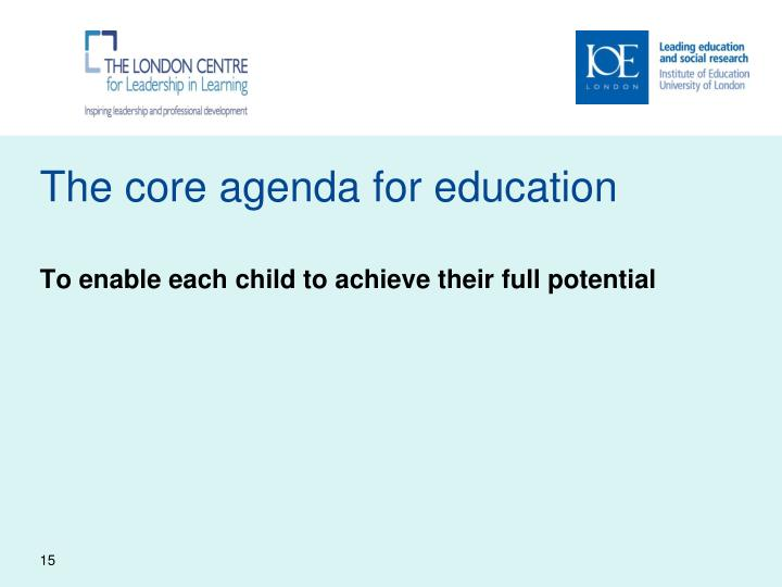 The core agenda for education