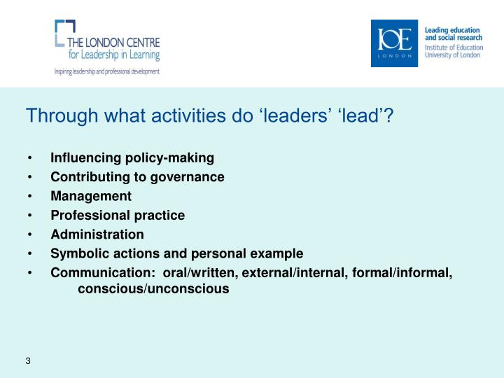 Through what activities do leaders lead
