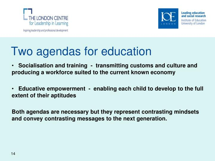 Two agendas for education