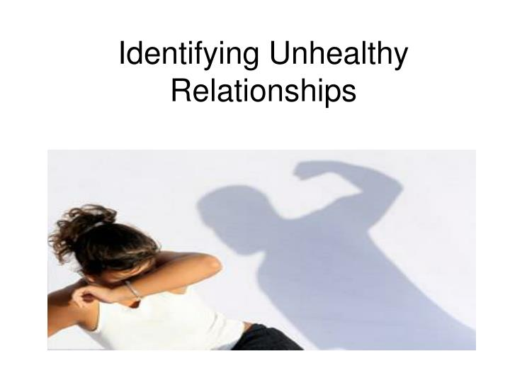 Identifying unhealthy relationships