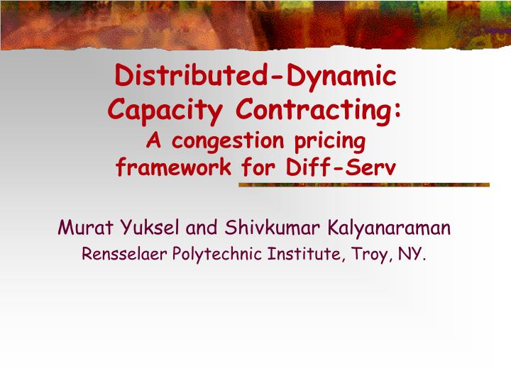 Distributed dynamic capacity contracting a congestion pricing framework for diff serv