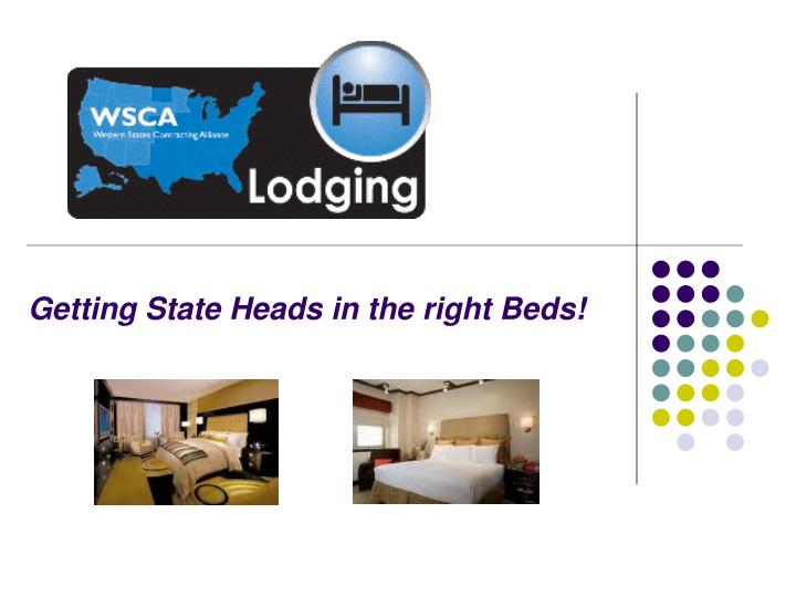 Getting state heads in the right beds