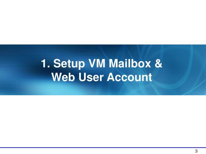 1. Setup VM Mailbox &