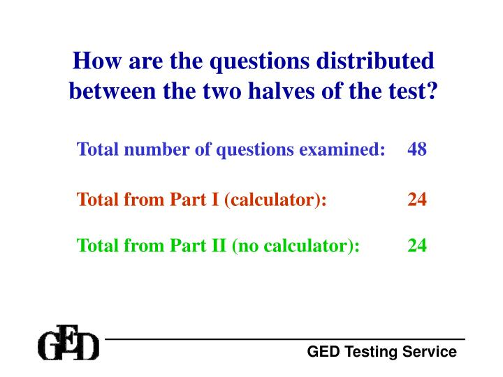 How are the questions distributed between the two halves of the test?