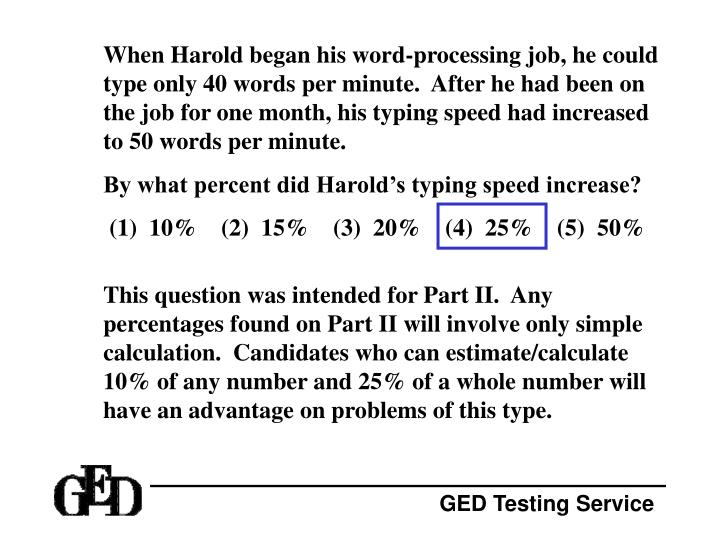 When Harold began his word-processing job, he could type only 40 words per minute.  After he had been on the job for one month, his typing speed had increased to 50 words per minute.