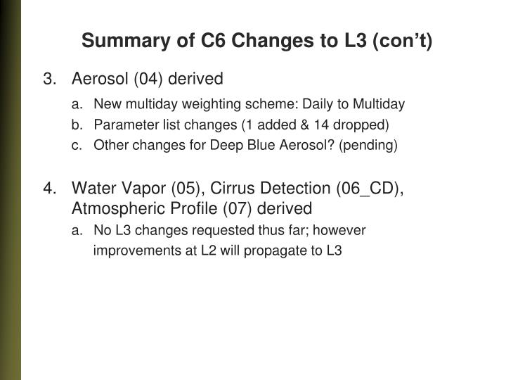 Summary of C6 Changes to L3 (